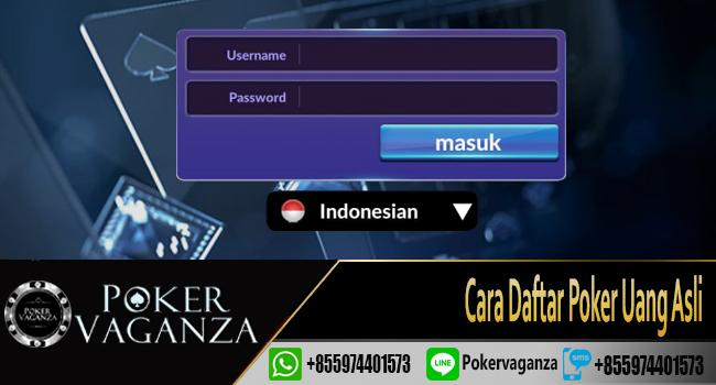 Cara Daftar Poker Uang Asli