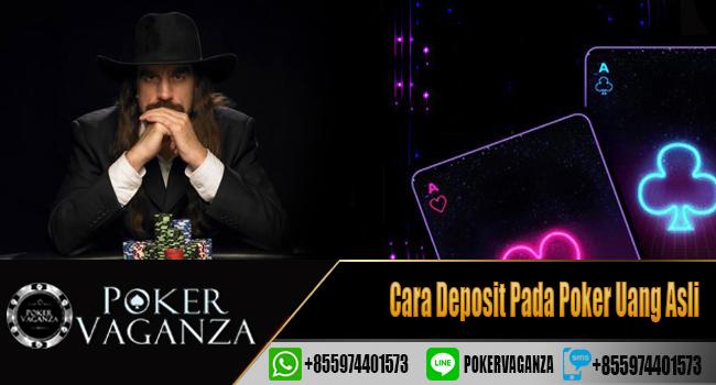 Cara Deposit Pada Poker Uang Asli